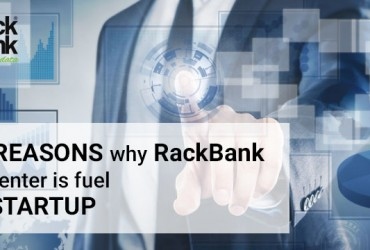 Five Reasons Why RackBank Data Center is Fuel for Startups